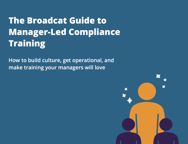 The Broadcat Guide to Manager-Led Compliance Training