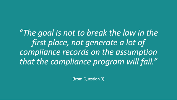 "Hui Chen quote: ""The goal is not to break the law in the first place, not generate a lot of compliance records on the assumption that the compliance program will fail."""