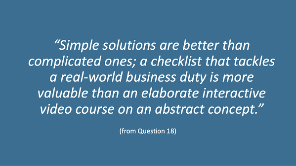 "Hui Chen quote: ""Simple solutions are better than complicated ones; a checklist that tackles a real-world business duty is more valuable than an elaborate interactive video course on an abstract concept."""