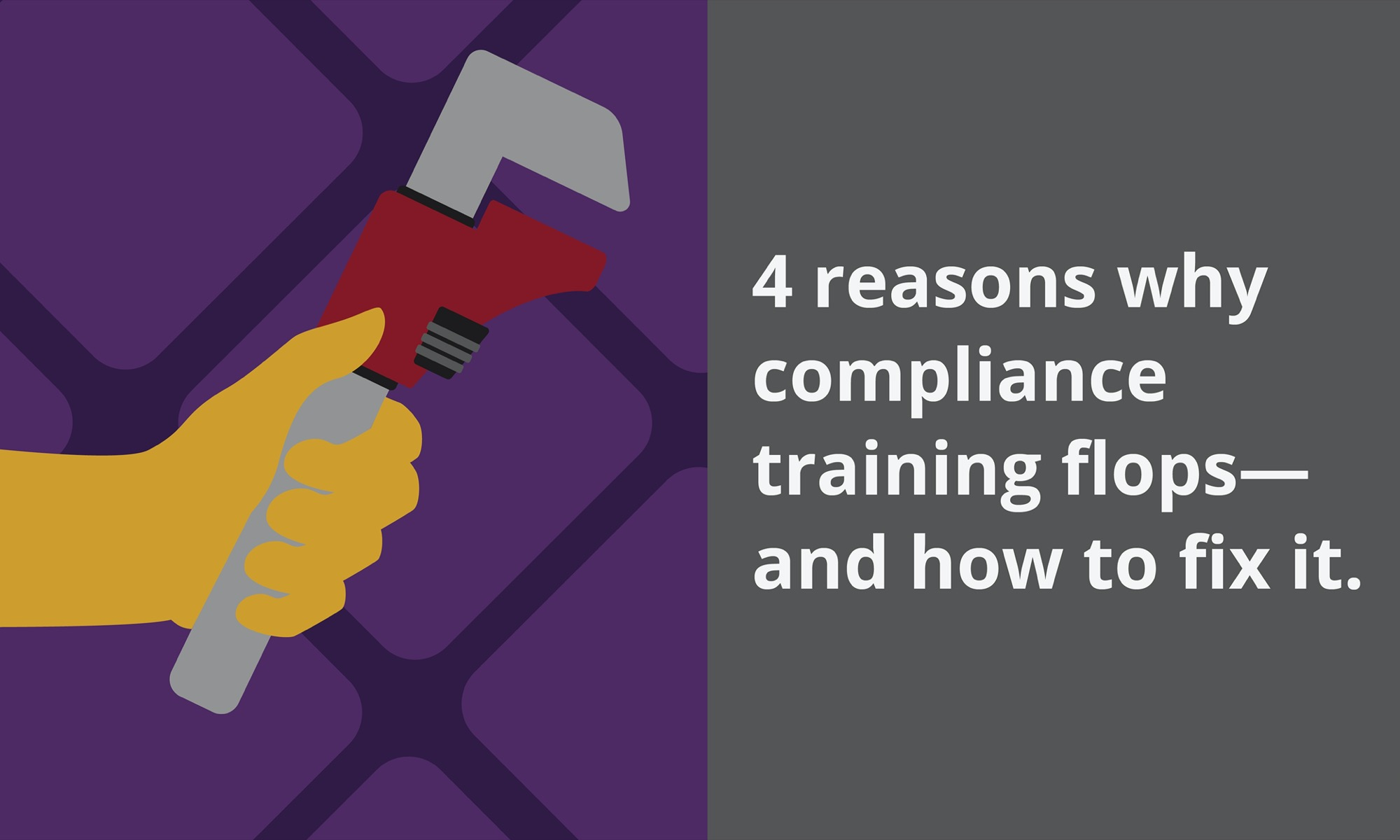 [Blog header] 4 reasons why compliance training flops—and how to fix it.