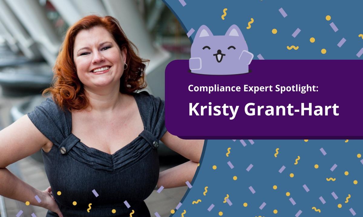 Compliance Expert Spotlight: Kristy Grant-Hart