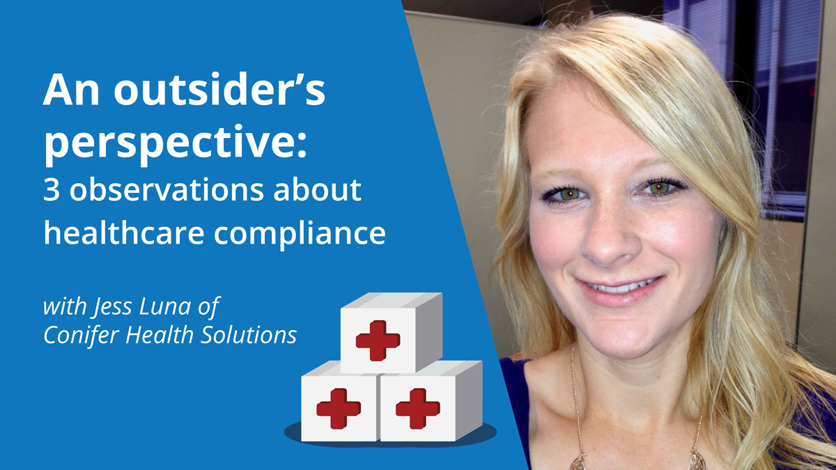 An outsider's perspective: 3 observations about healthcare compliance