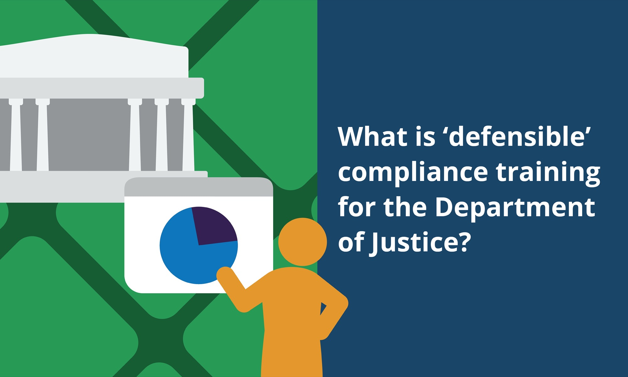 What is 'defensible' compliance training for the Department of Justice?