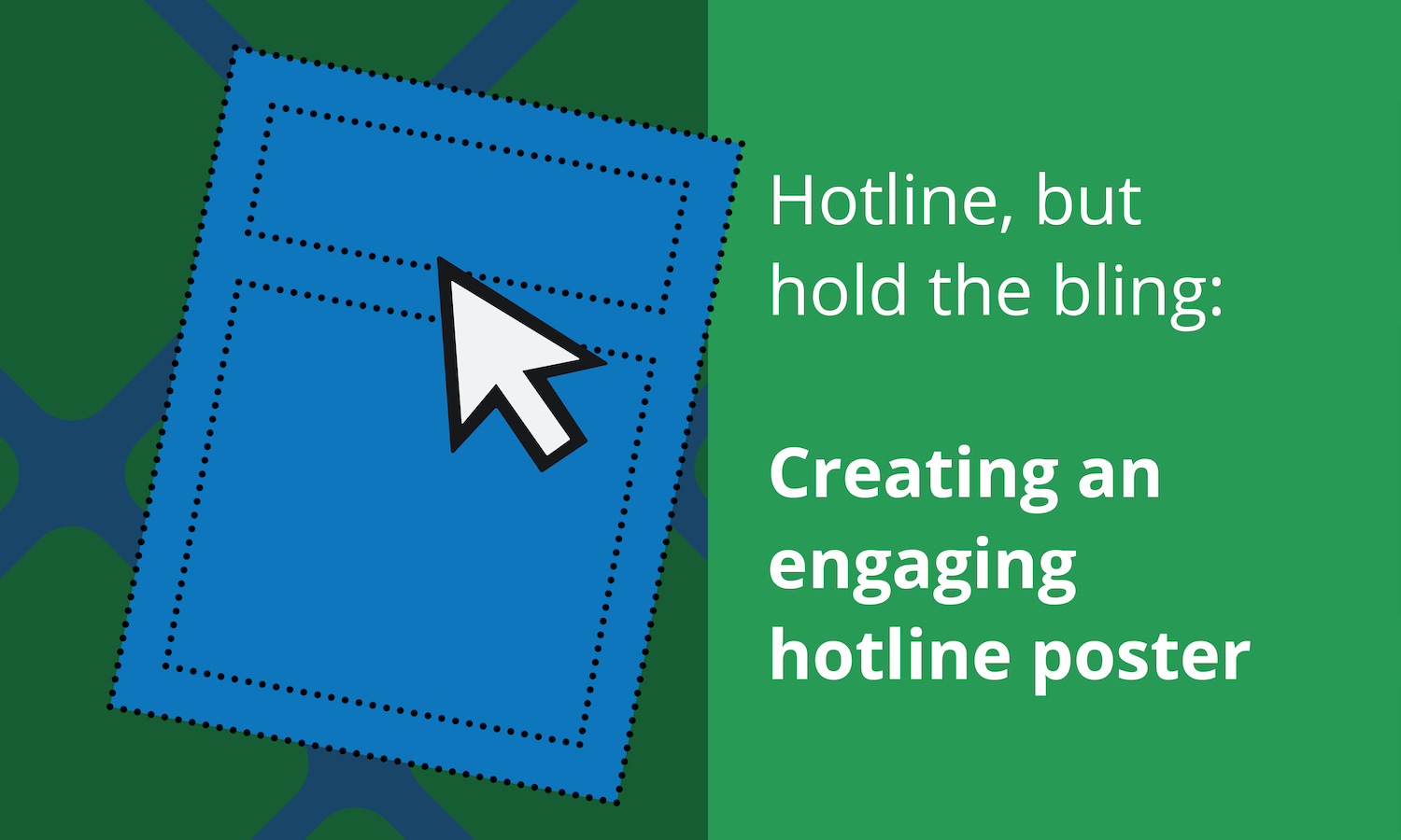 Hotline, but hold the bling: Creating an engaging hotline poster.