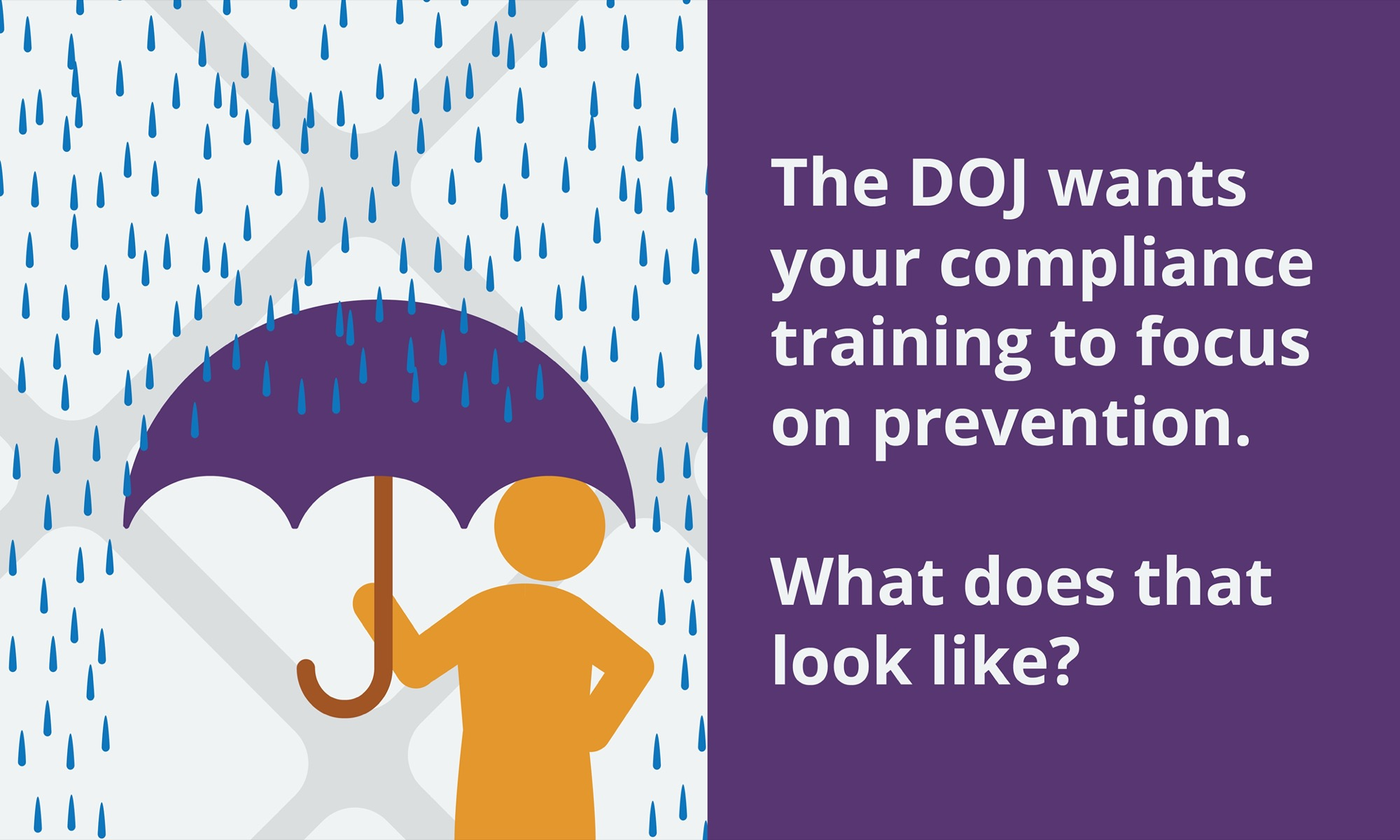 The DOJ wants your compliance training to focus on prevention. What does that look like?