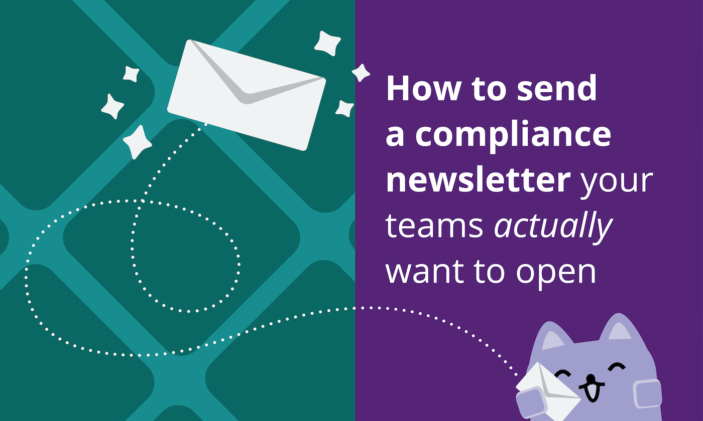 How to send a compliance newsletter your teams actually want to open